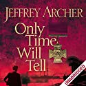 Only Time Will Tell: Clifton Chronicles, Book 1 Hörbuch von Jeffrey Archer Gesprochen von: Roger Allam, Emilia Fox