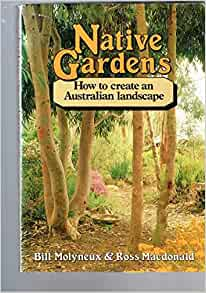 Native gardens: How to create an Australian landscape ...