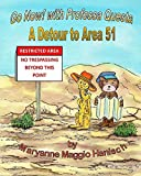 img - for Go Now! with Professa Questa A Detour to Area 51 (Volume 4) book / textbook / text book