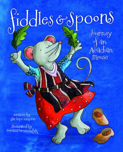 Fiddles and Spoons: Journey of an Acadian Mouse