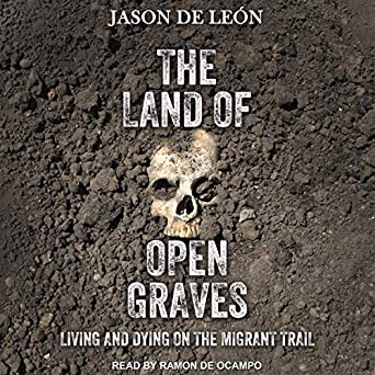 Living and Dying on the Migrant Trail - Jason De Leon