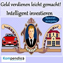 Geld verdienen leicht gemacht: Intelligent investieren Hörbuch von Alessandro Dallmann Gesprochen von: Michael Freio Haas
