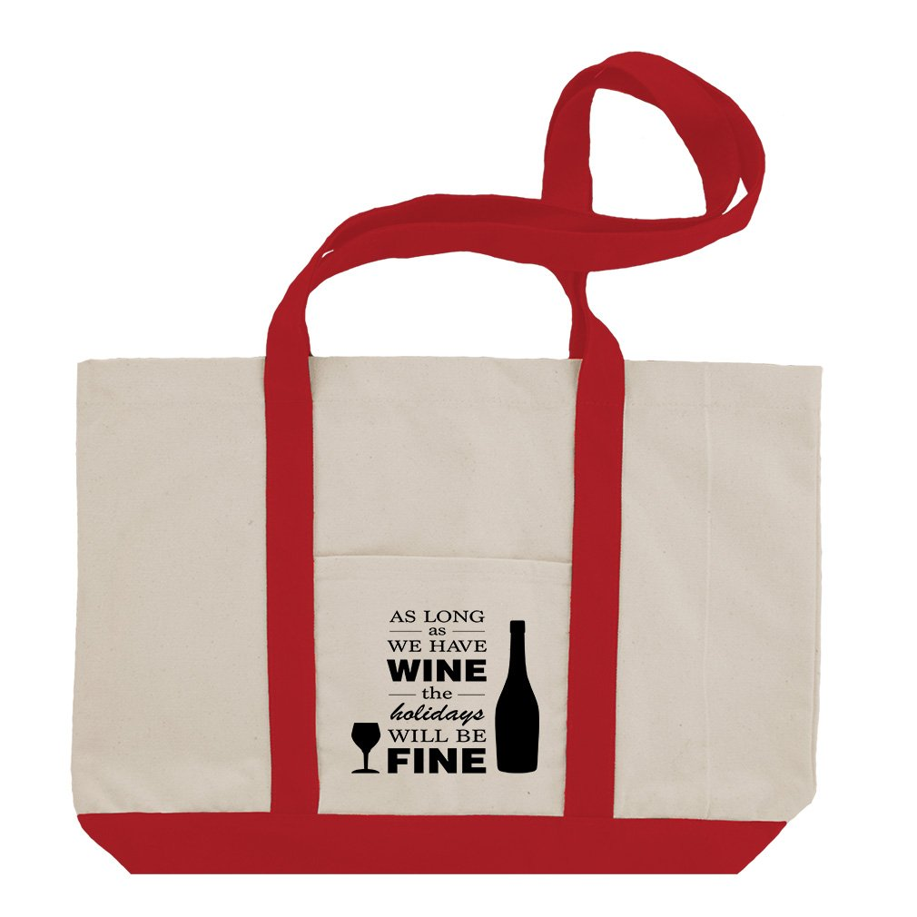 As Long We Wine Holidays Will Be Fine Cotton Canvas Boat Tote Bag Tote - Red