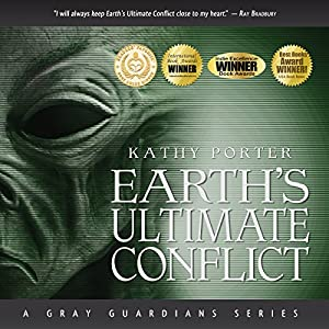 Earth's Ultimate Conflict: A Gray Guardians Series Audiobook