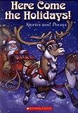 Here Come the Holidays!, Debbie Dadey and Stephanie Calmenson, 0439800056