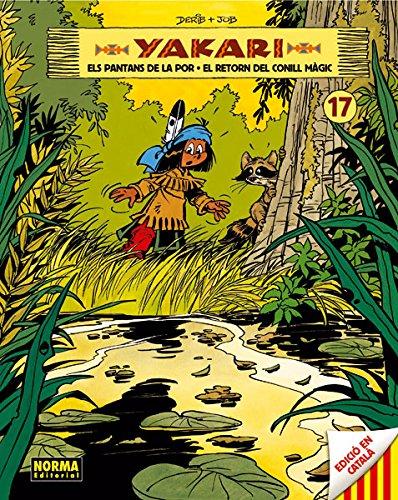 Descargar Libro Yakari 17. Els Pantans De La Por- El Retorn Del Conill Màgic Derib- Job