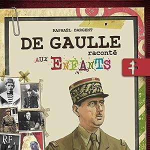 De Gaulle raconté aux enfants Hörbuch