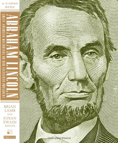 Abraham Lincoln: Great American Historians on Our Sixteenth President (C Span Best Presidents)