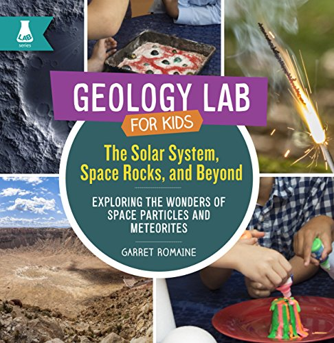 (Solar System, Space Rocks, and Beyond: Exploring the Wonders of Space Particles and Meteorites (Geology Lab for)