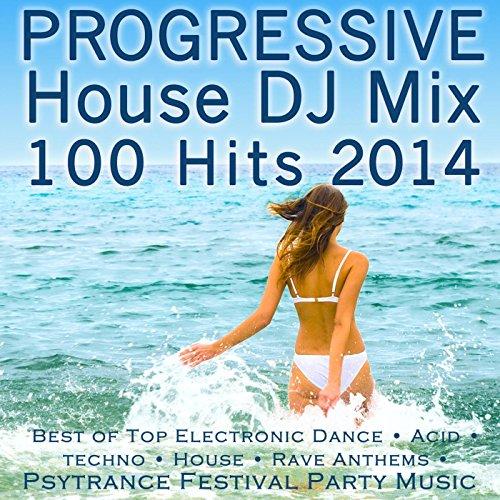 Progressive House Mix - Progressive House DJ Mix 100 Hits 2014 - Best of Top Electronic Dance