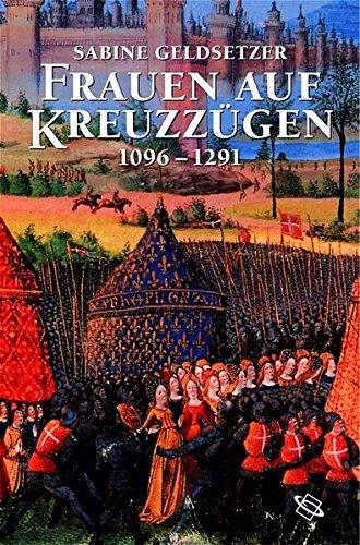 Frauen auf Kreuzzügen, 1096-1291.