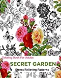Secret Garden: Coloring Books For Adults: An Adult Coloring Book Featuring antistress and Stress Relieving Flower Designs | coloring for adults antistress (Antistress Coloring) by