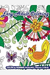 Easy Adult Coloring Color By Number: Butterflies, Flowers & Birds (Beautiful Adult Coloring Books) (Volume 78) Paperback
