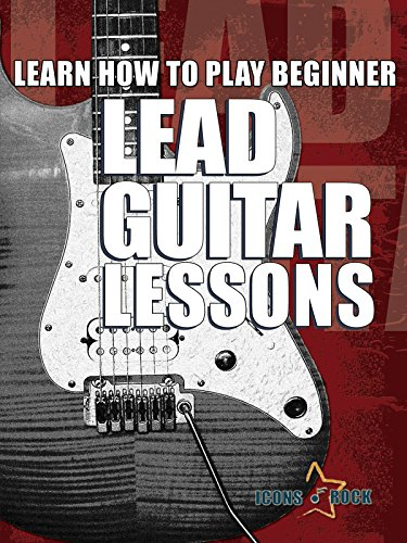 - Learn How To Play Beginner Lead Guitar Lessons