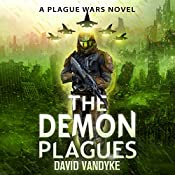 The Demon Plagues: Plague Wars Series, Book 4 | David VanDyke