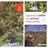 j apprends ? tailler mes arbres fruitiers arbustes