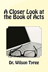 A Closer Look at the Book of Acts (Volume 3) Paperback