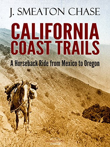 California Coast Trails; A Horseback Ride from Mexico to Oregon (Field Guide To Oregon Rivers)