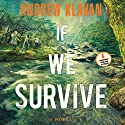 If We Survive Audiobook by Andrew Klavan Narrated by Jeremy Johnson