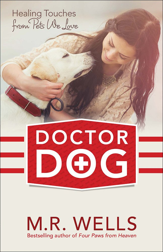 Read Online Doctor Dog: Healing Touches from Pets We Love PDF