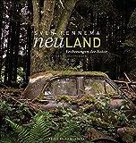 Neuland: Eroberungen der Natur