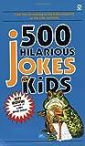500 Hilarious Jokes for Kids (Signet)