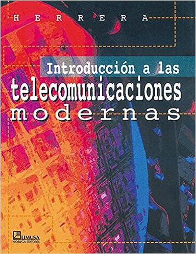 Introduccion a Las Telecomunicaciones Modernas (Spanish