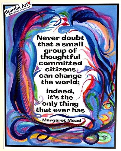 Never doubt Margaret Mead poster - Heartful Art by Raphaella Vaisseau