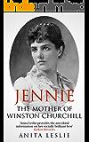 Jennie: The Mother of Winston Churchill