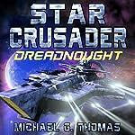 Star Crusader: Dreadnought   Michael G. Thomas
