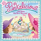 Pinkalicious and Aqua, the Mini-Mermaid