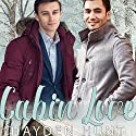 Cabin Love Audiobook by Hayden Hunt Narrated by J.J. Jenness