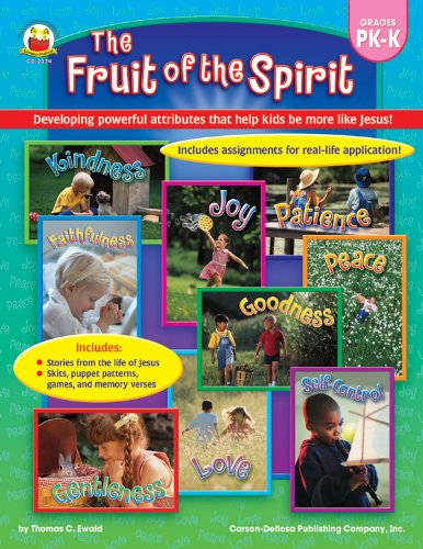 Fruit of the Spirit, Grades PK - K: Developing powerful attributes that help kids be more like Jesus!
