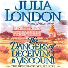 The Dangers of Deceiving a Viscount: Desperate Debutantes Audiobook by Julia London Narrated by Anne Flosnik