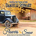 Flowers in the Snow (Betty's Book): The Edenville Series, Book 1 Audiobook by Danielle Stewart Narrated by Robin Rowan