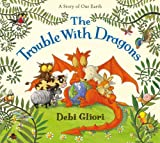 The Trouble with Dragons, Debi Gliori, 0802797903