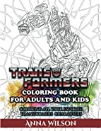 Transformers Coloring Book for Adults and Kids: Coloring All Your Favorite Transformers Characters