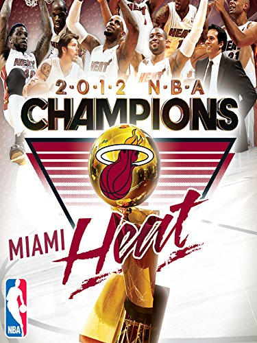 Miami Heat Championship - 2012 NBA Champions: Miami Heat