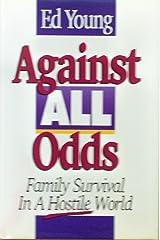 Against All Odds: Family Survival in a Hostile World Hardcover