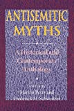 Antisemitic Myths: A Historical and Contemporary Anthology