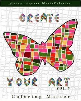 Amazon Create Your Art Vol 3 Animal Square Mosaic Coloring Book Volume 9781534945517 Master Books