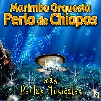 Amazon.com: Mas Perlas Musicales: Marimba Orquesta Perla De Chiapas