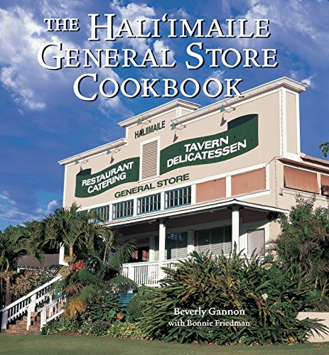 The Hali'imaile General Store Cookbook: Home Cooking from Maui by Beverly Gannon, Bonnie Friedman