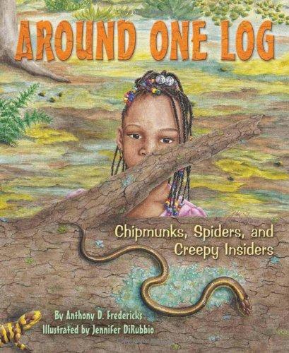 Around One Log: Chipmunks, Spiders, and Creepy Insiders