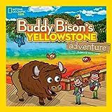 Buddy Bison s Yellowstone Adventure (National Geographic Kids)