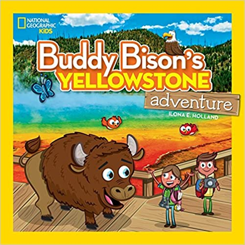 Buddy Bison's Yellowstone Adventure (National Geographic Kids)