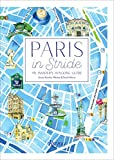 Paris in Stride: An Insider's Walking Guide