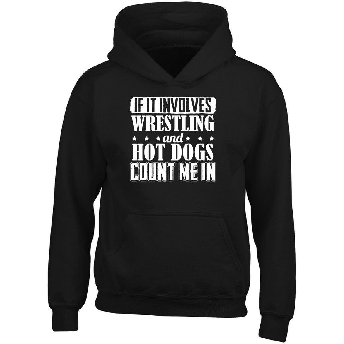 If It Involves Wrestling And Hot Dogs Count Me In - Adult Hoodie L Black by Brands Banned