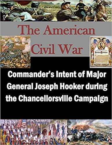 Book Commander's Intent of Major General Joseph Hooker during the Chancellorsville Campaign (The American Civil War)