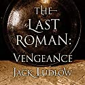 The Last Roman: Vengeance Audiobook by Jack Ludlow Narrated by David Thorpe